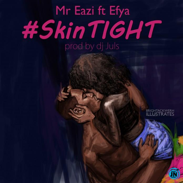 Mr Eazi – Skin Tight Ft. Efya